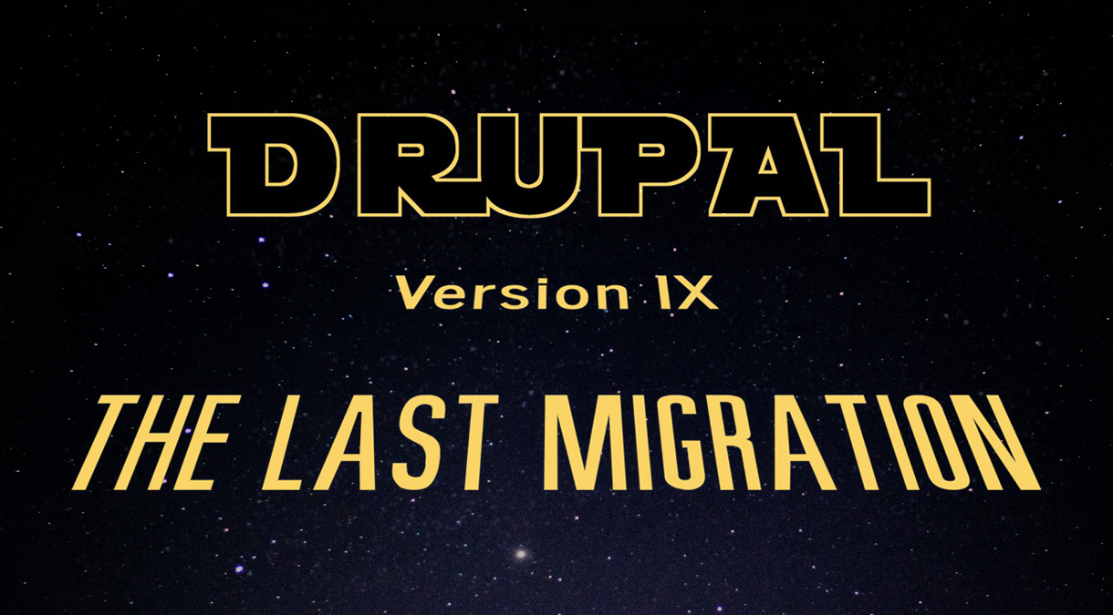 "Image depicting the Star Wars opening scene with the text ""Drupal Version 9: The Last Migration"""