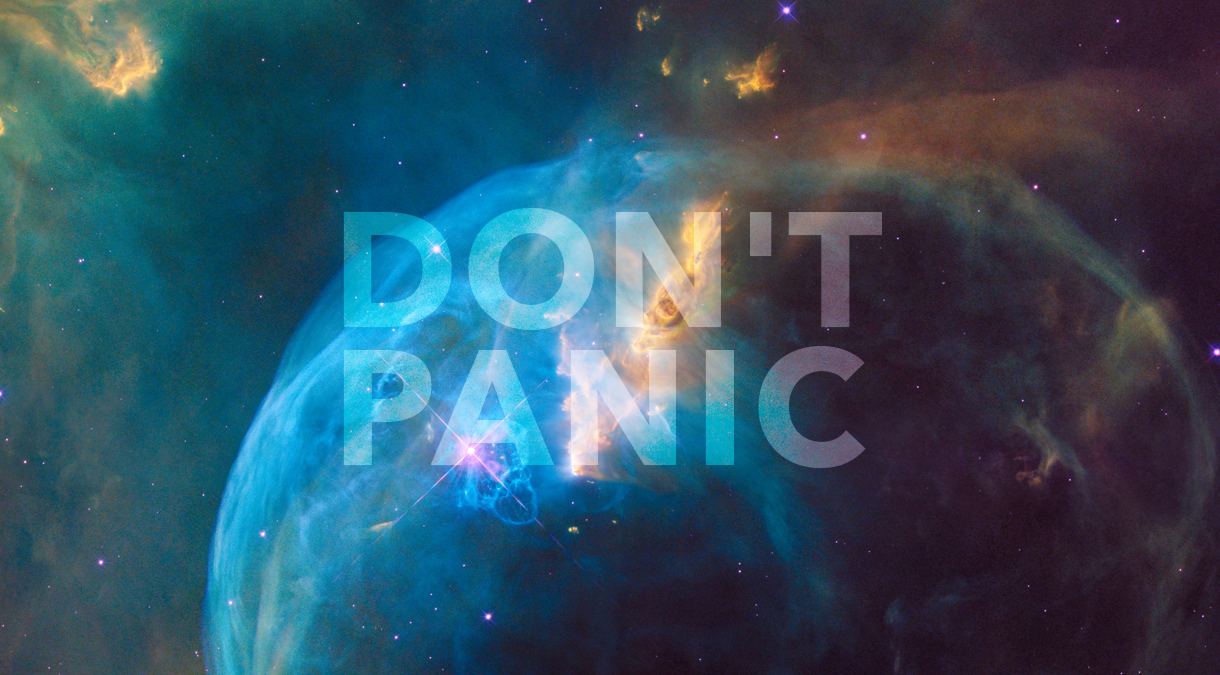 "Hitchhiker's Guide to the Galaxy"", Don't Panic"