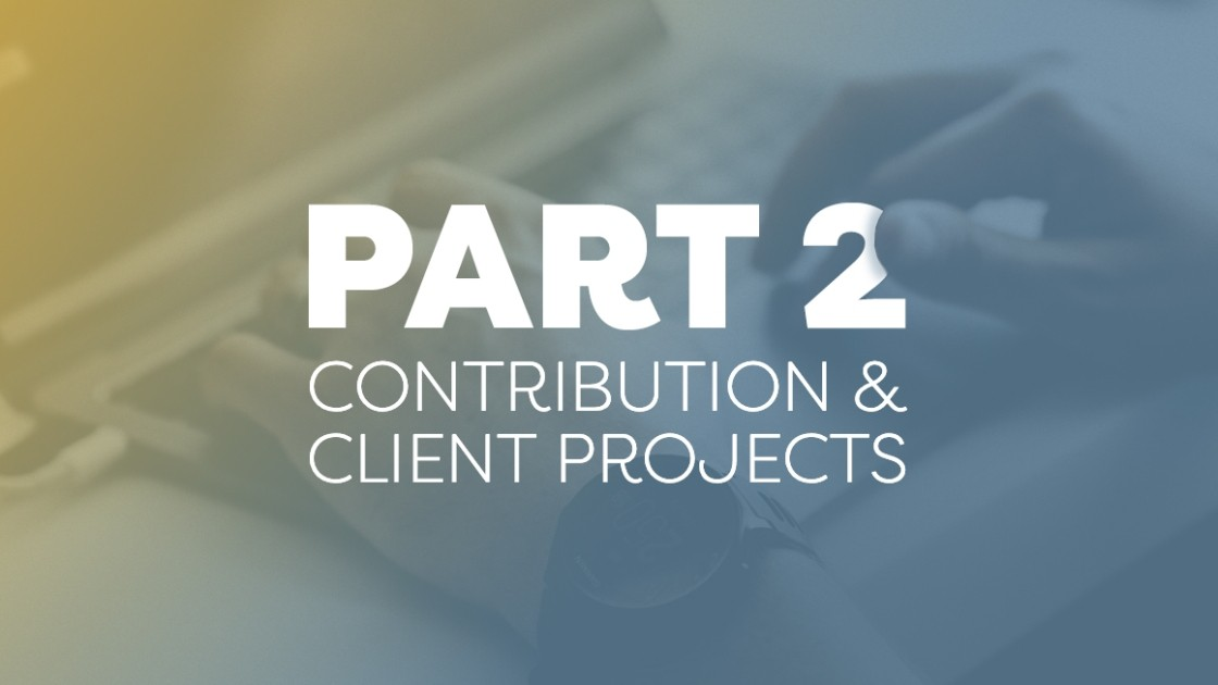 Contribution and Client Projects: Part Two