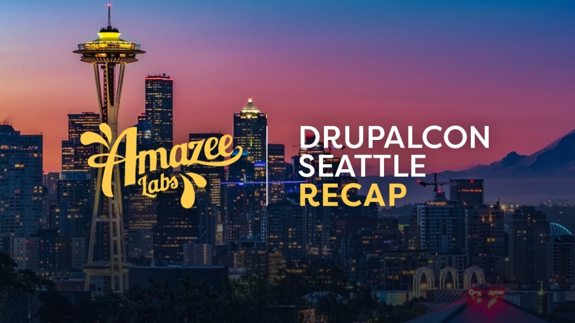 DrupalCon Seattle Recap