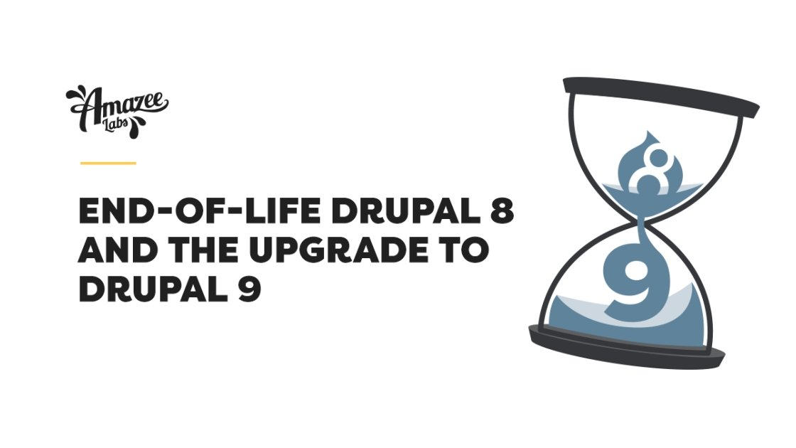 Amazee Labs End-of-Life Drupal 8 and the upgrade to Drupal 9