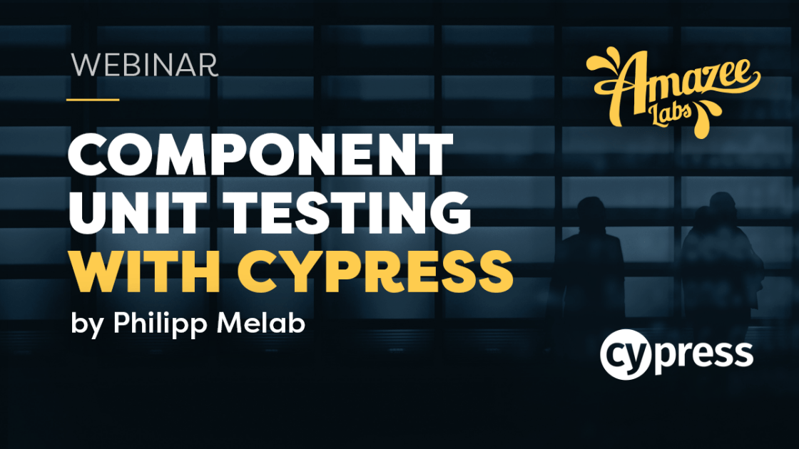 Our next Webinar: Component Unit testing with Cypress