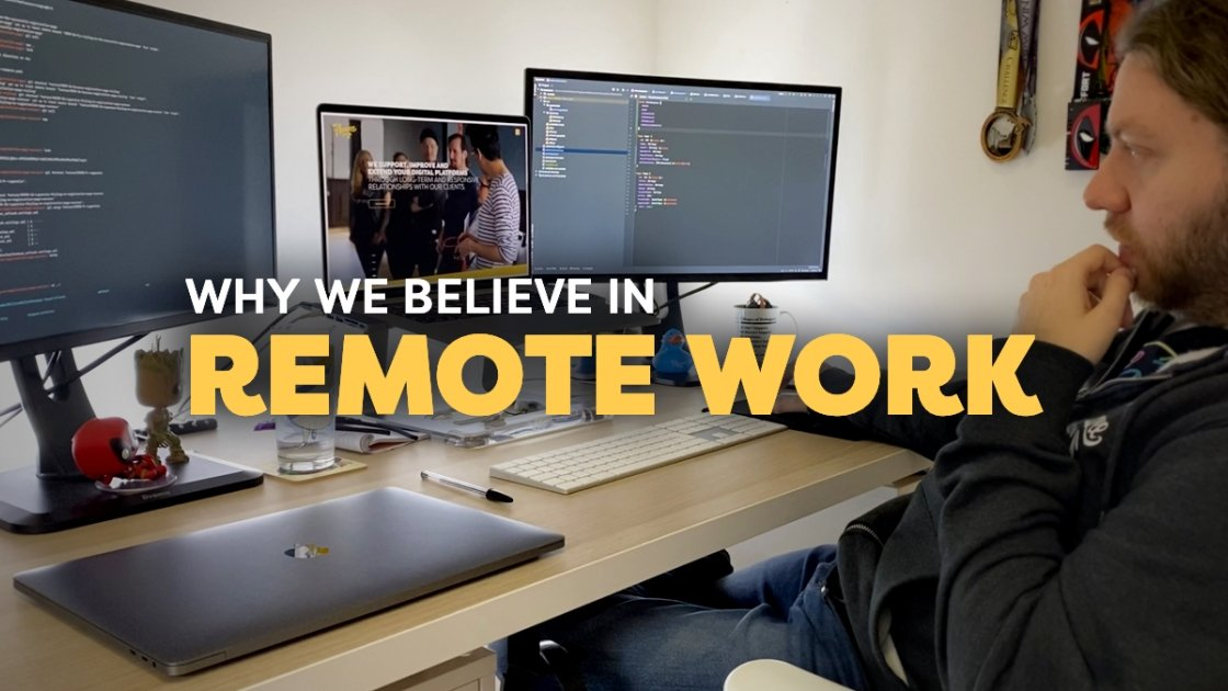 Why we believe in Remote Work