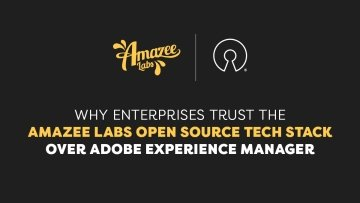 Graphic of blog title, Why enterprises trust the Amazee Labs Open Source Tech Stack over Adobe Experience Manager