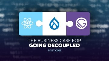 The Business Case for Going Decoupled: Part One